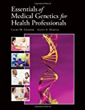 img - for Essentials Of Medical Genetics For Health Professionals (Gunder, Essentials of Medical Genetics for Health Professionals) book / textbook / text book