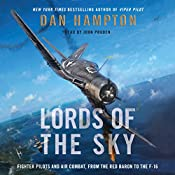 Lords of the Sky: Fighter Pilots and Air Combat, from the Red Baron to the F-16 | [Dan Hampton]