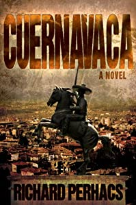 (FREE on 6/15) Cuernavaca by Richard Perhacs - http://eBooksHabit.com