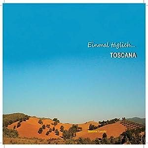 Einmal täglich... Toscana Hörbuch