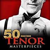 50 Must-Have Tenor Masterpieces