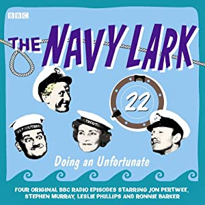 Doing an Unfortunate: The Navy Lark, Volume 22 | [Lawrie Wyman]