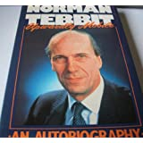 Upwardly Mobile - Norman Tebbit - An autobiography
