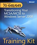 img - for MCTS Self-Paced Training Kit (Exams 70-648 & 70-649): Transitioning Your MCSA/MCSE to Windows Server  2008: Transitioning Your MCSA/MCSE to Windows Server 2008 (Microsoft Press Training Kit) book / textbook / text book