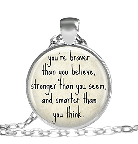Youre-Braver-Than-You-Believe-Stronger-Than-You-Seem-Inspirational-Quote-Pendant-Necklace