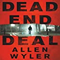 Dead End Deal (       UNABRIDGED) by Allen Wyler Narrated by Steve Baker