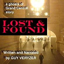 Lost & Found: A Ghosts of Grand Central Story Audiobook by Guy Veryzer Narrated by Guy Veryzer