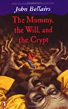 The Mummy, the Will and the Crypt (A Johnny Dixon Mystery) (0140380078) by John  Bellairs