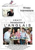 Méthode d'Anglais pour Francophones: Smart English - Anglais Niveau Intermédiaire