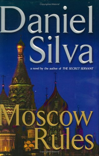 Moscow Rules (Gabriel Allon), DANIEL SILVA