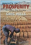 Poverty to Prosperity, Globalization, Good Governance and African Recovery (0624041794) by Greg Mills