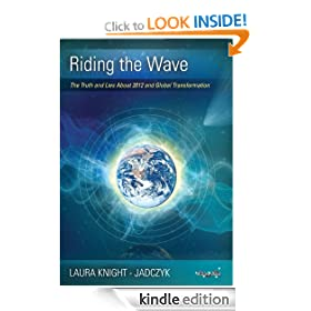 Riding the Wave: The Truth and Lies About 2012 and Global Transformation (The Wave Series)