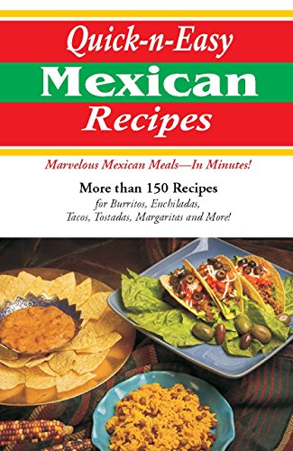 Quick-N-Easy Mexican Recipes: Marvelous Mexican Meals, in Just Minutes (Cookbooks and Restaurant Guides)