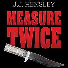 Measure Twice   Livre audio Auteur(s) : J. J. Hensley Narrateur(s) : Michael F. Cochrane
