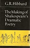 The Making of Shakespeare's Dramatic Poetry (0802064248) by Hibbard, G. R.