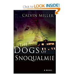 The Dogs Of Snoqualmie: A Novel by Calvin Miller