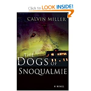 The Dogs Of Snoqualmie: A Novel by