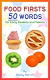 Food Firsts: 50 Words for Early Readers and Talkers