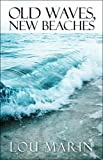 Old Waves, New Beaches  Amazon.Com Rank: # 7,699,385  Click here to learn more or buy it now!