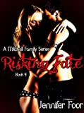 Risking Fate (Book 4 Mitchell Family Series)