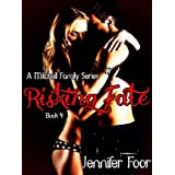 Risking Fate (Book 4 Mitchell Family Series) ~ Jennifer Foor