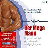 Der Mega Mann. 5 CDs + mp3-CD . Fit, gesund und vital - der umfassende Anti-Aging-Ratgeber