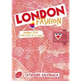 London fashion - Tome 1 - Journal styl� d'une accro de la modepar Catherine Kalengula