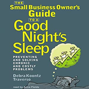 The Small Business Owner's Guide to a Good Night's Sleep Audiobook