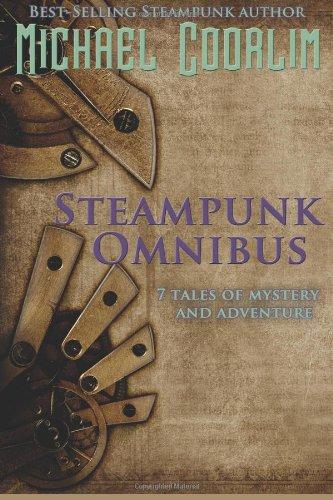 Steampunk Omnibus (Galvanic Century)
