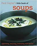 img - for Little Book of Soups (Paul Gaylers Little Book of) book / textbook / text book