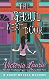 The Ghoul Next Door: A Ghost Hunter Mystery (045124060X) by Laurie, Victoria