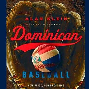Dominican Baseball: New Pride, Old Prejudice Audiobook