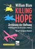 Zerstörung der Hoffnung (Killing Hope): Bewaffnete Interventionen der USA und des CIA seit dem 2. Weltkrieg