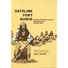 Dateline Fort Bowie: Charles Fletcher Lummis Reports on an Apache War
