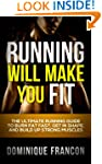 Running: Will Make You FIT! - The Ult...