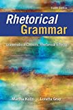 img - for Rhetorical Grammar: Grammatical Choices, Rhetorical Effects (8th Edition) book / textbook / text book