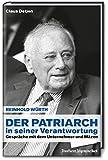 Der Patriarch in seiner Verantwortung: Reinhold Würth - Gespräche mit dem Unternehmer und Mäzen