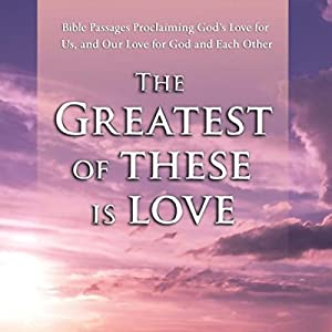 The Greatest of These is Love Audiobook