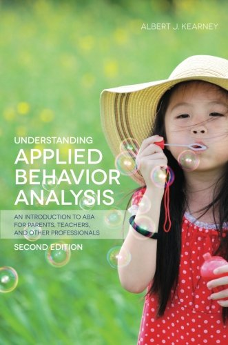Understanding Applied Behavior Analysis, Second Edition: An Introduction to ABA for Parents, Teachers, and other Professionals PDF