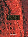 img - for Velvet: History, Techniques, Fashions by Fabrizio De Marinis (1994-12-06) book / textbook / text book