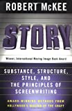 Story: Substance, Structure, Style and the Principles of Screenwriting (0060391685) by Robert McKee