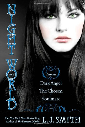 Cover of Night World No. 2: Dark Angel; The Chosen; Soulmate