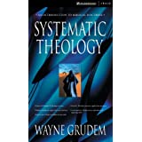 Systematic Theology: An Introduction to Biblical Doctrine ~ Wayne A. Grudem