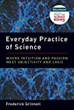 img - for Everyday Practice of Science: Where Intuition and Passion Meet Objectivity and Logic book / textbook / text book