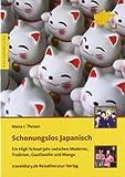 Schonungslos Japanisch: Ein High School-Jahr zwischen Moderne, Tradition, Gastfamilie und Manga