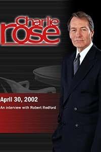 Charlie Rose with Robert Redford (April 30, 2002)