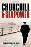 img - for Churchill and Sea Power book / textbook / text book