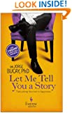 Let Me Tell You a Story: A New Approach to Healing through the Art of Storytelling