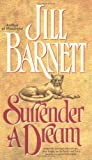 Surrender a Dream (0671723413) by Barnett, Jill