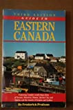 img - for Guide to eastern Canada: The comprehensive guide to year-round travel in Ontario, Quebec, New Brunswick, Nova Scotia, Newfoundland-Labrador, Prince Edward Island by Frederick John Pratson (1989-08-02) book / textbook / text book